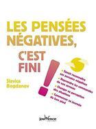 Couverture du livre « Les pensées négatives, c'est fini ! » de Slavica Bogdanov aux éditions Jouvence