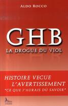 Couverture du livre « Ghb ; la drogue du viol » de Aldo Rocco aux éditions Alban