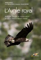 Couverture du livre « L'aigle royal ; biologie, histoire et conservation » de Ricau/Decorde aux éditions Biotope