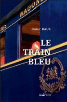 Couverture du livre « Le train bleu » de Didier Baux aux éditions Palemon
