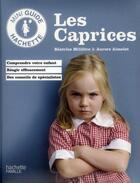 Couverture du livre « Les caprices » de Aurore Aimelet et Beatrice Milletre aux éditions Hachette Pratique
