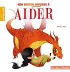 Couverture du livre « Mon dragon apprend à aider » de Lang Anna aux éditions Hachette Enfants