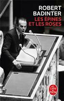 Couverture du livre « Les épines et les roses » de Robert Badinter aux éditions Lgf