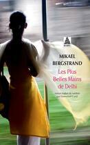 Couverture du livre « Les plus belles mains de Delhi » de Mikael Bergstrand aux éditions Actes Sud