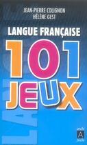 Couverture du livre « Langue française ; 101 jeux » de Jean-Pierre Colignon et Helene Gest aux éditions Archipel