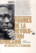 Couverture du livre « Figures de la révolution africaine » de Said Bouamama aux éditions Zones