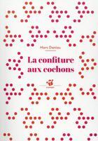 Couverture du livre « La confiture aux cochons » de Marc Daniau aux éditions Thierry Magnier