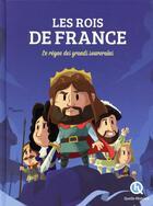 Couverture du livre « Les rois de France » de V.Baron Clementine aux éditions Quelle Histoire