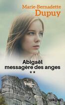 Couverture du livre « Abigaël messagère des anges t.2 » de Marie-Bernadette Dupuy aux éditions Ookilus