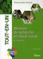 Couverture du livre « Mémoire de recherche en travail social (6e édition) » de Sophie Kevassay aux éditions Vuibert