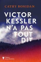 Couverture du livre « Victor Kessler n'a pas tout dit » de Cathy Bonidan aux éditions La Martiniere