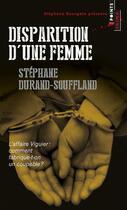 Couverture du livre « Disparition d'une femme ; l'affaire Viguier » de Stephane Durand-Souffland aux éditions Points