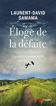Couverture du livre « Éloge de la défaite » de Jeremie Peltier et Laurent David Samama aux éditions Editions De L'aube