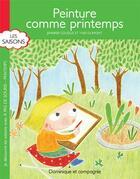 Couverture du livre « Peinture comme printemps » de Jennifer Couelle aux éditions Dominique Et Compagnie