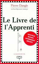 Couverture du livre « Le livre de l'apprenti » de Pierre Dangle aux éditions Maison De Vie