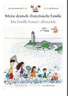 Couverture du livre « Les aventures de Kazh ; ma famille franco-allemande / meine deutsch-französische Familie t.2 » de Aurelie Guetz aux éditions Bernest