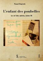 Couverture du livre « Le cri des autres t.3 ; l'enfant des poubelles » de Pascal Depresle aux éditions Sydney Laurent