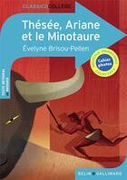 Couverture du livre « Thésée, Ariane et le Minotaure » de Evelyne Brisou-Pellen et Gaelle Brodhag aux éditions Belin Education