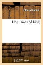 Couverture du livre « L'equinoxe » de Edouard Durand aux éditions Hachette Bnf