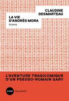 Couverture du livre « La vie d'Andrés Mora » de Claudine Desmarteau aux éditions Gallimard