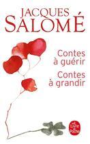 Couverture du livre « Contes à guérir, contes à grandir » de Jacques Salome aux éditions Lgf