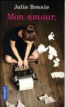 Couverture du livre « Mon amour, » de Julie Bonnie aux éditions Pocket