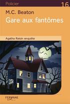 Couverture du livre « Agatha Raisin enquête ; gare aux fantômes » de M. C. Beaton aux éditions Feryane