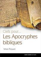 Couverture du livre « Les apocryphes bibliques » de Yohan Picquart aux éditions Saint-leger