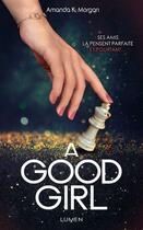 Couverture du livre « A good girl » de Amanda K. Morgan aux éditions Lumen