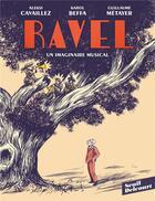 Couverture du livre « Ravel, un imaginaire musical » de Karol Beffa et Guillaume Metayer et Aleksi Cavaillez aux éditions Delcourt