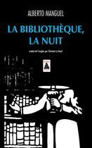 Couverture du livre « La bibliothèque, la nuit » de Alberto Manguel aux éditions Actes Sud