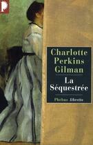 Couverture du livre « La sequestrée » de Charlotte Perkins Gilman aux éditions Phebus
