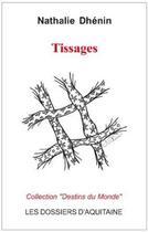 Couverture du livre « Tissages » de Nathalie Dhenin aux éditions Dossiers D'aquitaine