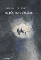 Couverture du livre « Les pêcheurs d'étoiles » de Jean-Paul Delfino aux éditions Le Passage