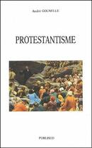 Couverture du livre « Protestantisme » de Andre Gounelle aux éditions Publisud