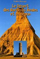Couverture du livre « Le désert de Bardenas Reales et sa région » de Frederic Moncoqut aux éditions Lavielle