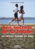 Couverture du livre « Les secrets de la forme ; le sport après 40 ans » de Christian Daulouede aux éditions Auberon