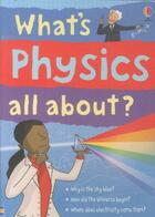 Couverture du livre « What's physics all about? » de Kate Davies aux éditions Usborne