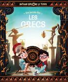 Couverture du livre « Nathan explore le temps ; une journée chez les Grecs » de Jacopo Olivier et Clarissa Corradin aux éditions Hachette Enfants