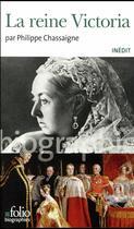 Couverture du livre « La reine Victoria » de Philippe Chassaigne aux éditions Gallimard