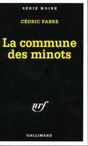Couverture du livre « La commune des minots » de Cedric Fabre aux éditions Gallimard