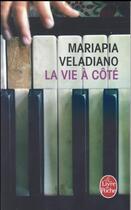 Couverture du livre « La vie à côté » de Mariapia Veladiano aux éditions Lgf