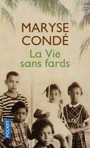 Couverture du livre « La vie sans fards » de Maryse Conde aux éditions Pocket