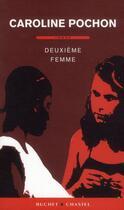 Couverture du livre « Deuxième femme » de Caroline Pochon aux éditions Buchet Chastel