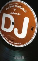 Couverture du livre « Le dico du DJ » de Yasmina Benbekai aux éditions Scali