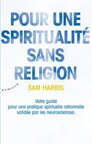 Couverture du livre « Pour une spiritualité sans religion » de Sam Harris aux éditions Almora