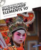 Couverture du livre « Savoir Tout Faire ; Avec Photoshop Element 9 » de Mathieu Lavant aux éditions Oracom