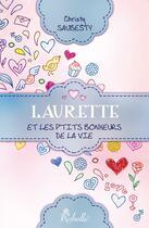 Couverture du livre « Laurette et les p'tits bonheurs de la vie » de Christy Saubesty aux éditions Rebelle