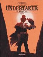 Couverture du livre « Undertaker T.1 ; le mangeur d'or » de Caroline Delabie et Ralph Meyer et Xavier Dorison aux éditions Dargaud
