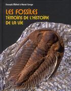 Couverture du livre « Les fossiles ; témoins de l'histoire de la vie » de Herve Conge et Francois Michel aux éditions Belin